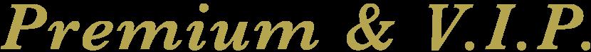PREMIUM & V.I.P